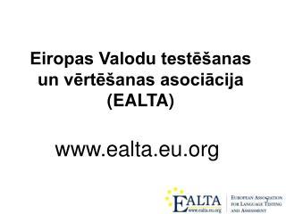 Eiropas Valodu testēšanas un vērtēšanas asociācija (EALTA)