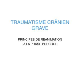 TRAUMATISME CR�NIEN GRAVE