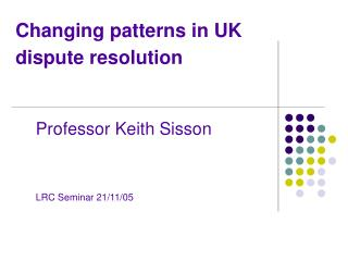 Changing patterns in UK dispute resolution