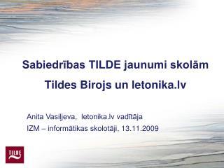 Sabiedrības TILDE jaunumi skolām Tildes Birojs un letonika.lv