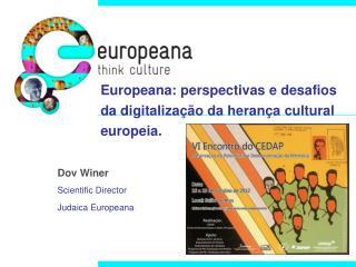 Europeana: perspectivas e desafios da digitaliza��o da heran�a cultural europeia.