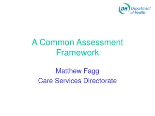 A Common Assessment Framework