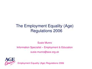 The Employment Equality (Age) Regulations 2006 Susie Munro