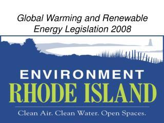 Global Warming and Renewable Energy Legislation 2008