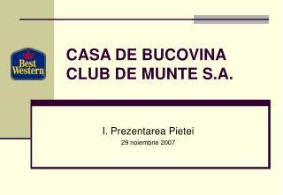 CASA DE BUCOVINA CLUB DE MUNTE S.A.