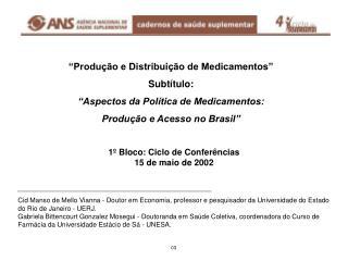 1º Bloco: Ciclo de Conferências 15 de maio de 2002
