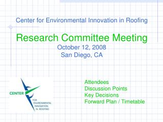 Center for Environmental Innovation in Roofing Research Committee Meeting October 12, 2008