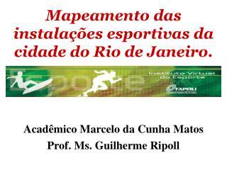 Mapeamento das instalações esportivas da cidade do Rio de Janeiro.