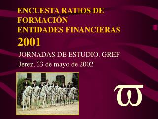 ENCUESTA RATIOS DE FORMACIÓN ENTIDADES FINANCIERAS 2001
