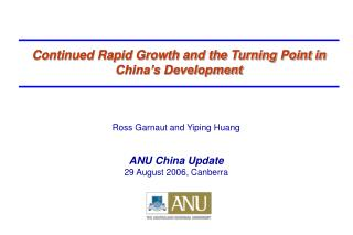 Continued Rapid Growth and the Turning Point in China's Development