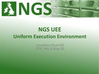 NGS UEE Uniform Execution Environment