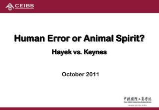 Human Error or Animal Spirit? Hayek vs. Keynes