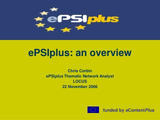 ePSIplus: an overview