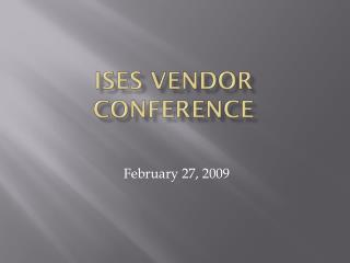 ISES Vendor Conference