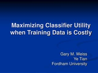Maximizing Classifier Utility when Training Data is Costly
