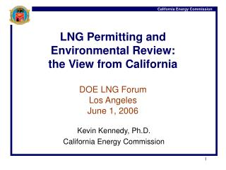 Kevin Kennedy, Ph.D. California Energy Commission