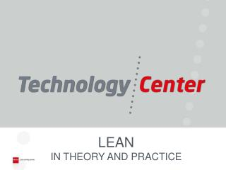 LEAN IN THEORY AND PRACTICE