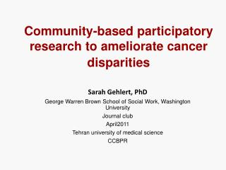 Community-based participatory research to ameliorate cancer disparities