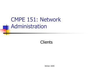 CMPE 151: Network Administration