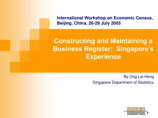 Constructing and Maintaining a Business Register:  Singapore�s Experience