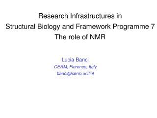 Research Infrastructures in  Structural Biology and Framework Programme 7 The role of NMR