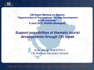 "CEI Expert Meeting on Tourism  ""Opportunities of Transnational Tourism Development"