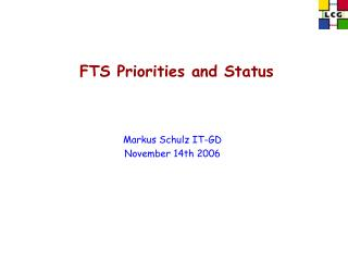 FTS Priorities and Status