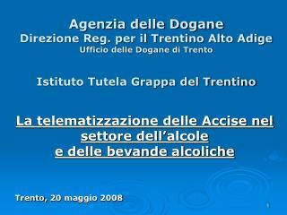 Agenzia delle Dogane Direzione Reg. per il Trentino Alto Adige Ufficio delle Dogane di Trento