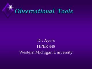 Observational  Tools