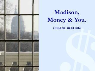 Madison, Money & You.
