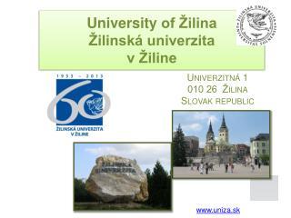 University  of Žilina Žilinská univerzita  v Žiline