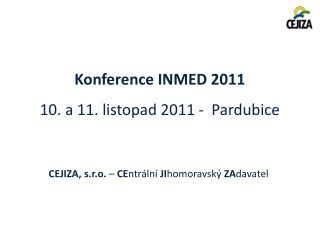 Konference INMED 2011 10. a 11. listopad 2011 -  Pardubice
