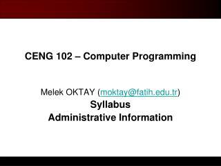 CENG 102 – Computer Programming