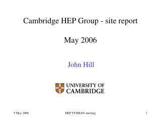 Cambridge HEP Group - site report May 2006