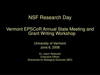 NSF Research Day Vermont EPSCoR Annual State Meeting and Grant Writing Workshop