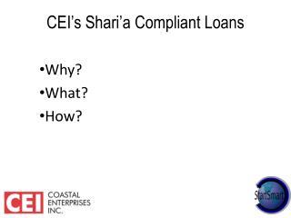 CEI's Shari'a Compliant Loans