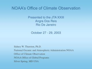 Sidney W. Thurston, Ph.D. National Oceanic and Atmospheric Administration NOAA