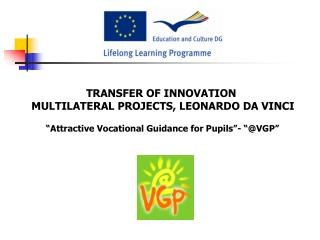 TRANSFER OF INNOVATION  MULTILATERAL PROJECTS, LEONARDO DA VINCI