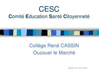 CESC C omité  E ducation  S anté  C itoyenneté