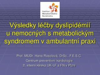 Výsledky léčby dyslipidémií        u nemocných s metabolickým syndromem v ambulantní praxi