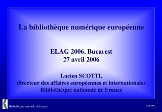La bibliothèque numérique européenne Ses objectifs