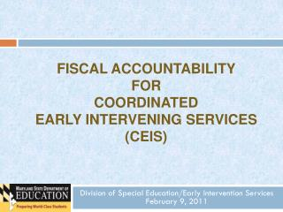 Fiscal Accountability  for  Coordinated  early Intervening Services  (CEIS)