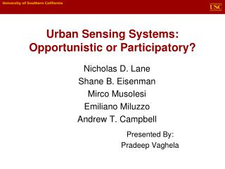 Urban Sensing Systems: Opportunistic or Participatory?