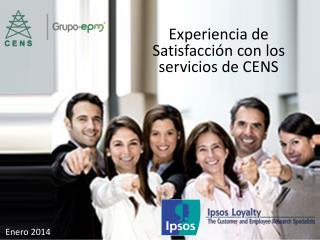 Experiencia de Satisfacción  con los servicios  de  CENS