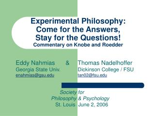 Experimental Philosophy:   Come for the Answers, Stay for the Questions Commentary on Knobe and Roedder