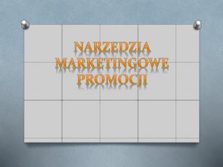 Narzedzia marketingowe promocji