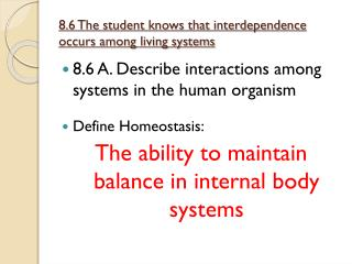 8.6 The student knows that interdependence occurs among living systems