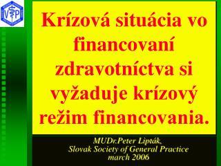 Krízová situácia vo financovaní zdravotníctva si vyžaduje krízový režim financovania.