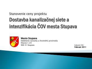 Stanovenie ceny projektu  Dostavba kanalizačnej siete a intenzifikácia ČOV mesta Stupava