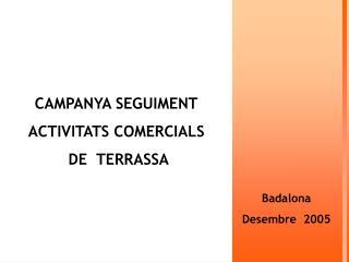 CAMPANYA SEGUIMENT ACTIVITATS COMERCIALS  DE  TERRASSA